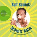 Schmitz' Katze - Hunde haben Herrchen, Katzen haben Personal (Gekürzte Fassung)/Ralf Schmitz