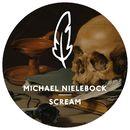 Scream (Remixes)/Michael Nielebock