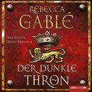 Der dunkle Thron (Ungekürzt)/Rebecca Gablé