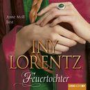 Feuertochter (Ungekürzt)/Iny Lorentz