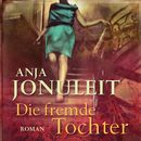 Die Fremde Tochter/Anja Jonuleit