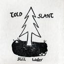 Still Water/Told Slant