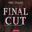 Final Cut (Ungekürzt)/Veit Etzold