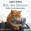 Bob, der Streuner - Die Katze, die mein Leben veränderte (Ungekürzt)/James Bowen