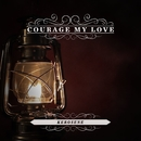 Kerosene/Courage My Love