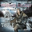 Kevins Schwur - Teil 2 - Der Weg nach Thule/Wolfgang Hohlbein