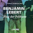 Flug der Pelikane/Benjamin Lebert