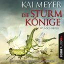Folge 2: Die Sturmkönige - Wunschkrieg/Kai Meyer
