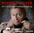 Der Tod hat eine Anhängerkupplung/Bernd Stelter