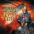 Kevin von Locksley - Kevins Reise - Die Abenteuer des Kevin von Locksley/Wolfgang Hohlbein