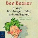 Bruno. Der Junge mit den grünen Haaren/Ben Becker