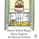 Heute beginnt der Rest des Lebens (Ungekürzt)/Marie-Sabine Roger