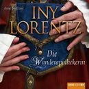 Die Wanderapothekerin (Ungekürzt)/Iny Lorentz