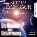 Die Wunder des Universums (Kurzgeschichte)/Andreas Eschbach