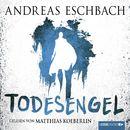 Todesengel (Ungekürzt)/Andreas Eschbach