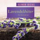 Lavendelbitter - Ein Gartenkrimi/Elinor Bicks