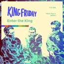 Enter The King/King Friday