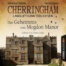 Cherringham - Landluft kann tödlich sein, Folge 2: Das Geheimnis von Mogdon Manor [DEU]/Matthew Costello