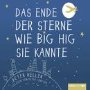 Das Ende der Sterne wie Big Hig sie kannte (Ungekürzt)/Peter Heller