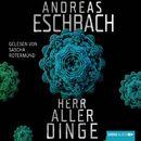 Herr aller Dinge (Ungekürzt)/Andreas Eschbach