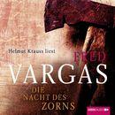 Die Nacht des Zorns (Ungekürzt)/Fred Vargas