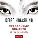 Verdächtige Geliebte (Ungekürzt)/Keigo Higashino