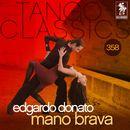 Tango Classics 358: Mano Brava (Historical Recordings)/Edgardo Donato