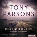 Dein finsteres Herz - Detective Max Wolfes erster Fall/Tony Parsons