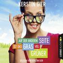Auf der anderen Seite ist das Gras viel grüner (Ungekürzt)/Kerstin Gier