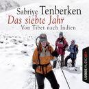 Das siebte Jahr - Von Tibet nach Indien/Sabriye Tenberken