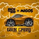 Goin Crazy (feat. Migos)/Rich The Kid