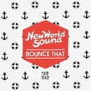Bounce That/New World Sound