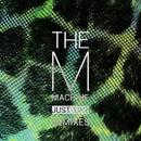 Just Like Remixes/The M Machine