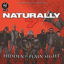 Hidden in Plain Sight/Naturally 7