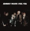 I Feel You/Johnny Marr