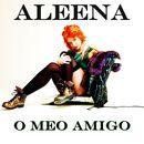 O Meo Amigo/Aleena