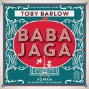 Baba Jaga (Gekürzte Fassung)/Toby Barlow