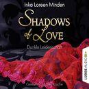 Shadows of Love, Folge 1: Dunkle Leidenschaft/Inka Loreen Minden