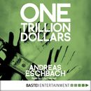 One Trillion Dollars [ENG]/Andreas Eschbach