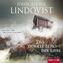 Das dunkle Echo der Liebe/John Ajvide Lindqvist