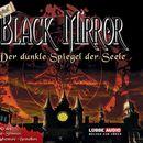 Black Mirror - Der dunkle Spiegel der Seele/Black Mirror