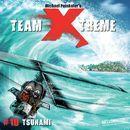Folge 10: Tsunami/Team Xtreme