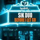 Before I Let Go/SikDuo