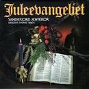 Juleevangeliet [2012- Remaster] (2012- Remaster)/Sandefjord Jentekor