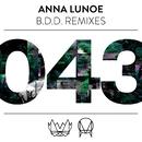 B.D.D (Remixes)/Anna Lunoe