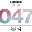 We Rise/San Holo