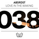Love In The Making/ABSRDST