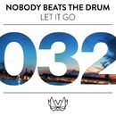 Let It Go/Nobody Beats The Drum