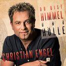 Du bist Himmel und Hölle (Radio Edit)/Christian Engel