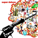 Surrender!/Super Deluxe